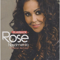 Cd Play-back Rose Nascimento - O Menor Da Casa * Lacrado
