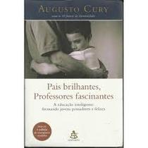 Livro Pais Brilhantes, Professores Fascinantes- Augusto Cury