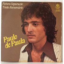 Compacto Vinil Paulo De Paula - Futura Separação - Triste An