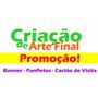 Criar Arte Final Panfleto Banners Site Cartão De Visita Face