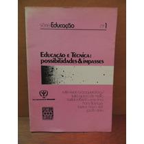 Livro Educação E Técnica Possibilidades Rute Vivian Baquero