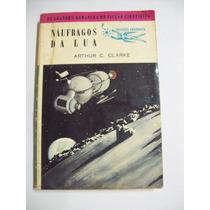 Livro: Náufragos Da Lua - Arthur C. Clarke - Argonauta 95