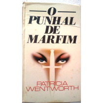 Patricia Wentworth O Punhal De Marfim Circulo Do Livro