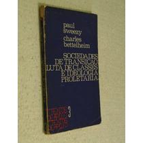 Livro Sociedades De Transição Luta De Classe - Lojaabcd