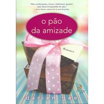 Livro O Pão Da Amizade Darien Gee