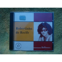 Robertinho De Recife - Brilhantes - Cd Nacional