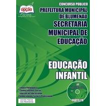 Apostila Concurso Blumenau Sc - Professor Educação Infantil