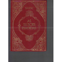 As Ilusões Perdidas - Honoré De Balzac - 1978 - Ed. Abril