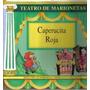 Col. Teatro De Marionetas ¿ Caperucita Roja