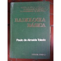 Radiologia Básica = Livro De Paulo Almeida Toledo