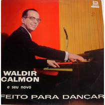 Vinil / Lp - Waldir Calmon - Feito Para Dançar