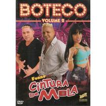 Dvd Forró Cintura De Mola - Boteco / Volume 2 - Novo***