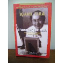 Livro O Executivo E Sua Família - Içami Tiba