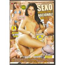 Dvd - X477rc - Sexo Radical 100% Nacional! Vol.02 - Pornô