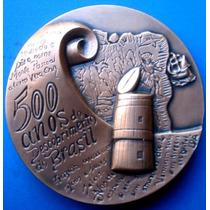 Brasil-500 Anos-medalha Bronze Casa Da Moeda-60 Mm.140 Grs