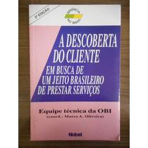 Livro A Descoberta Do Cliente- Marco A. Oliveira