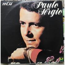 Paulo Sérgio Vol.14 O Amor É Cada Vez Maior - Lp Copacabana