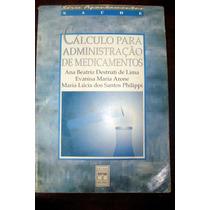 Cálculo P/ Administração De Medicamentos- Destrutti, Arone E