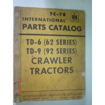 Catalogo Peças Trator International Td6 Td9 Original Manual
