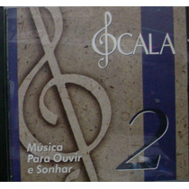 Cd Scala - Musica Para Ouvir E Sonhar Frete Gratis