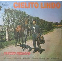 Pancho Delgado Lp Cielito Lindo