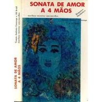Livro: Sonata De Amor A 4 Mãos - Romance Mediúnico