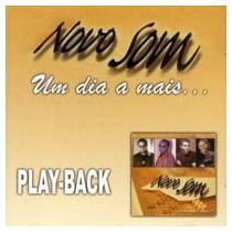 Novo Som - Um Dia A Mais - Playback - Mk Publicitá