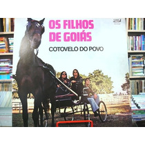 Vinil / Lp - Os Filhos De Goiás - Cotovelo Do Povo - 1991