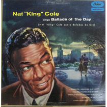 Lp Nat King Cole (sings Ballads Of The Day) Capa Dura
