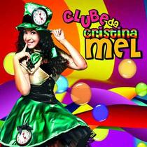 Clube Da Cristina Mel - Lançamento - Cd - Mk Music