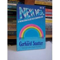 New Age: A Nova Era À Luz Do Evangelho, Gerhard Sautter