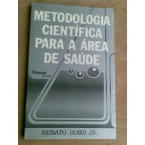 Livro - Metodologia Cientifica Para A Área De Saúde. Renato