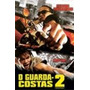 Guarda Costas 2 Filme Asiático De Ação E Luta Com Tony Jaa