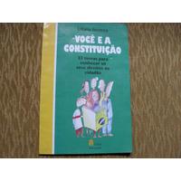 Livro- Voce E A Constituição Liliana Lacocca Frete Gratis