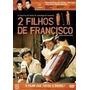 Dois 2 Filhos De Francisco - Filme