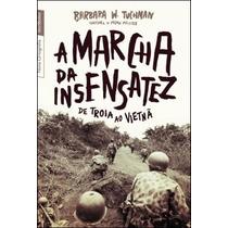 Livro A Marcha Da Insensatez De Barbara W. Tuchman - Novo