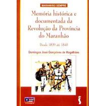 Memória Histórica Da Revolução Da Província Do Maranhão
