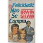 Usado, Felicidade Não Se Compra - Irwin Shaw comprar usado  Atibaia