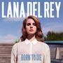 Cd Lana Del Rey - Born To Die (2012) Novo Original Lacrado