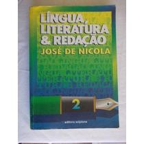 * Livro Língua, Literatura E Redação - José De Nicola