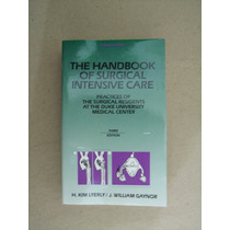 The Handbook Of Surgical Intensive Care - Kim Lyerly/gaynor