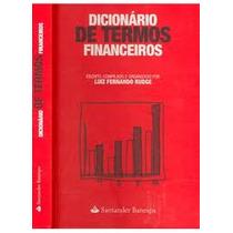 Livro: Dicionário De Termos Financeiros - Luiz Fernando Rudg