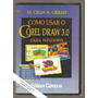 Como Usar O Corel Draw 3. 0 Para Windows M. Celia A. Grillo