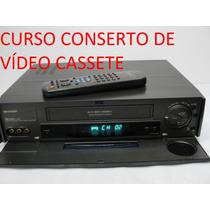 Curso Conserto De Video Cassete Em Vídeo Aulas