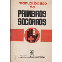 Livro Manual Básico De Primeiros Socorros