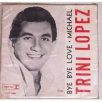 Compacto Trini Lopez - Bye Bye Love / Michael