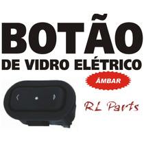 Botão Vidro Elétrico Corsa Celta Astra Pick-up Corsa Meriva