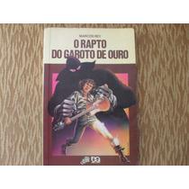 Livro- Marcos Rey O Rapto Do Garoto De Ouro Frete Gratis
