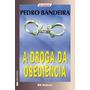 Livro- A Droga Da Obediencia - Pedro Bandeira-frete Gratis