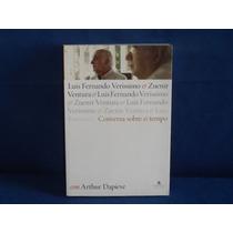 Livro Conversa Sobre O Tempo Veríssimo, Luis Fernando Zuenir